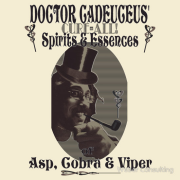 Dr Cadeuceus' Cure-all Snake Oil. Essence of asp, cobra, and viper. Keywords: Dr Cadeuceus' Cure-all Snake Oil essence asp cobra viper snake oil doctor