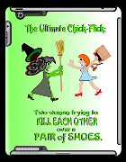 Dorothy and Elphaba wicked witch of the west ultimate chick flick two women trying to kill each other over a pair of shoes
