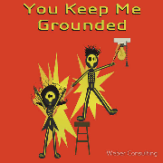 You keep me grounded. Emotionally and electrically. Electrocution is (usually) not romantic. Valentine's