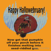 For those neighbors that are a little behind on changing out their decorations… Now get that pumpkin off your porch before it finished turning into seed-riddled goo.