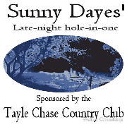 Sunny Daye's Late Night Hole in One. Tayle Chase Country Club