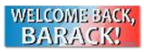 Welcome back Barack bumper stickers 2013 Inauguration