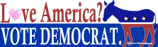 Love America? Vote democrat. Bumper Sticker with heart from Weber consulting/Zombie Process